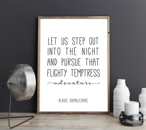 Step Into The Light And Let It Go: Harry Potter Print. Let Us Step Out Into The Night. Albus