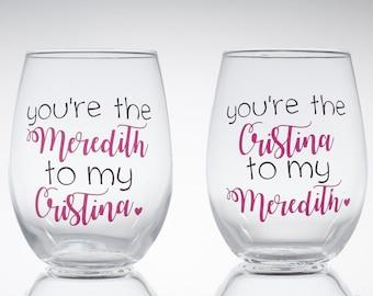 Grey's Anatomy, Meredith and Cristina Wine Glasses, Meredith Grey, Cristina Yang, Greys Anatomy, Best Friend Gift, TGIT, Stemless Wine Glass