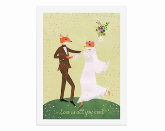 Fantastic Mr Fox Wedding Print, Love Is All You Need, Valentines Day,  Wall Art, Wedding, Anniversary Gift, Illustrated by Hutch Cassidy.