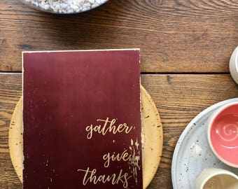 Gather Give Thanks Feast Metal Sign // Thanksgiving // Hostess Gift // Gold // Wine // Burgundy // Rustic // Vintage