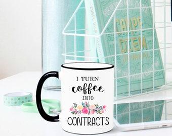 I Turn Coffee Into Contracts Mug, Real Estate Agent Mug, Real Estate Agent Gift, Contracts Specialist, Lawyer Mug, Closing Gift, Lawyer Gift