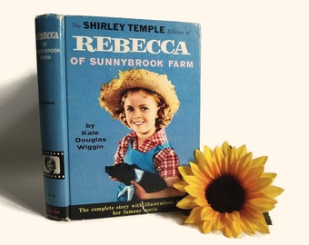 The Shirley Temple Edition of Rebecca of Sunnybrook Farm by Kate Douglas Wiggin