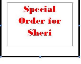 Special Order For Sheri