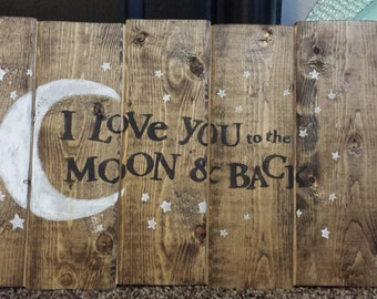 I Love You to the Moon and Back| Wood Signs | Home Decor Signs | Rustic Sign | Wall Art | Wedding Gift | Wedding Décor | Birthday Gift