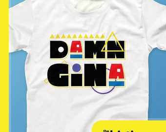 Damn Gina 90s Style Hip Hop T-Shirt - Do It For The Culture Tees- 90s Hip Hop Clothing