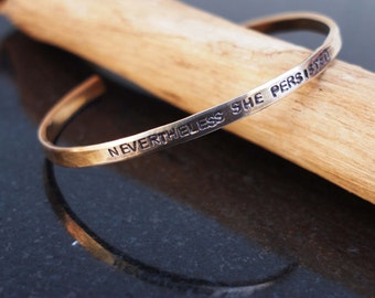 Hammered Cuff, Nevertheless She Persisted Bracelet, Thin Stacking Cuff, Feminist, Statement Bracelet, Graduation Gift