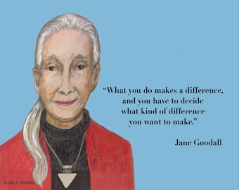 Jane Goodall, Inspirational Quote,Make a difference,Art Print,Digital Download, Motivational Image, Blue, Printable, 8 x 10