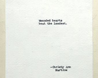 Short Quotes - Inspirational Decor - Wounded Hearts Beat the Loudest - Abuse Survivors Saying - Survivor Quote