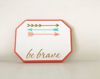 Be Brave with Arrow wood sign | Girl Nursery Sign | Gold Mint Coral | Arrow sign | brave arrow sign | wilderness nursery