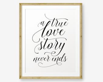 A love story never ends, wedding gift, Romantic Quote, love quote, wedding quote, Inspirational quote, wedding sign, wedding decor