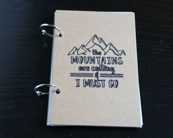 The Mountains are Calling and I Must Go, Travel Journal, Smash Book, Junk Journal, Travel Journal, Travelers Notebook, Travel Gift