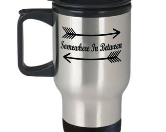 Somewhere In Between Travel Mug - 14oz Stainless Steel Tumbler For Your Favorite Cold or Hot Beverage