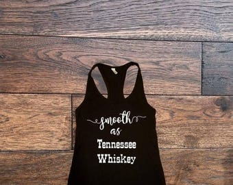 Smooth As Tennessee Whiskey Country Tank Top Country Shirt Concert Drinking Southern