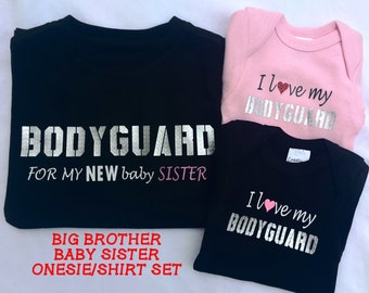 Bodyguard Shirts, Bodyguard for my new little sister, Big Brother Shirt, Bodyguard and Baby Sister onesie SET