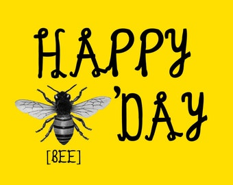 sarcastic/funny birthday card - happy (bee) b'day
