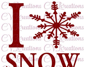 I love snow snowflake SVG PNG DXF