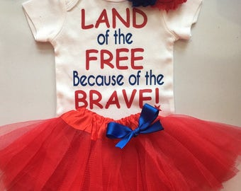 Baby Girl Outfit-  4th of July baby outfit - Memorial day baby outfit - Patriotic baby girl  - Land of the Free beacuse of the Brave -NB-5T
