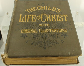 Antique Victorian Religious Book The Child's Life of Christ Illustrated Cassell