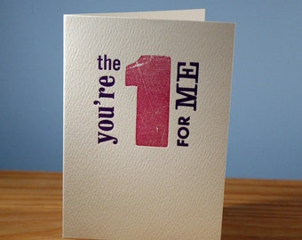 You're the 1 for me - Letterpress Valentine's Card