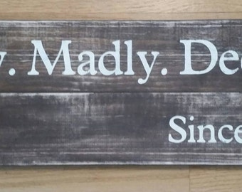Truly. Madly. Deeply. Sign with year