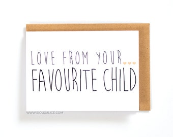 Mothers day card Favourite child favourite mum dad from your favourite child mothers day fathers day greetings card mom birthday mother, dad