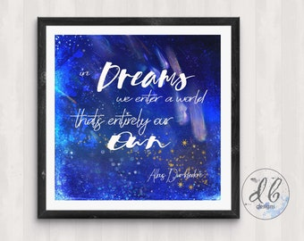 "Instant Download Digital JPG Art Print! ""for in dreams, we enter a world that's entirely our own"" Albus Dumbledore inspired Quote"
