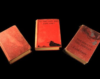 Zane Grey Books, Hardcover, Set of 3, The Man Of The Forest, To The Last Man, The Last Trail, Western Novels, Fiction, Antique