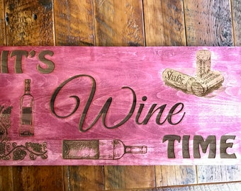 "Custome Laser Engraved ""It's Wine Time"" Sign"
