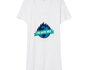 I'm With Her Earth Day Shirt V-Neck | Climate Change Shirt | Environmental Shirt | Earth Day Shirt | Mother Earth | Global Warming