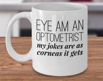 Optometrist Gift - Eye Am An Optometrist Mug- Eye Doctor Mug - Doctors Coffee Mug - Gifts For Optometrist - Funny Optometrist Mug