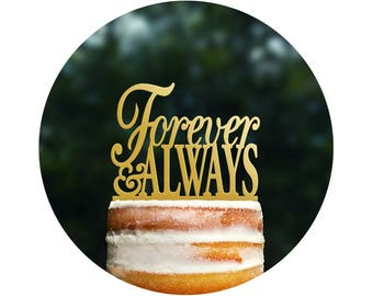 Forever And Always Wedding Cake Topper, Romantic Cake Topper, Custom Colors, Quote Cake Topper, Elegant Topper, Engagement Gift  (T049)