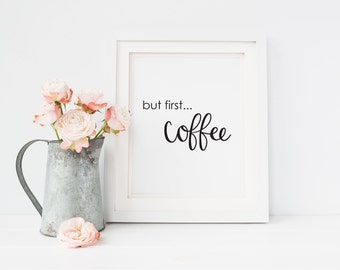 But First Coffee Printable, Coffee quote print, Calligraphy print, Office Decor, Kitchen Decor, Coffee Print, Art Print Instant Download