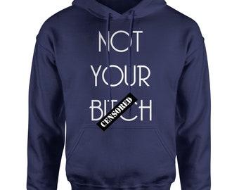 Not Your B-tch Adult Hoodie Sweatshirt