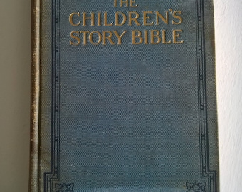 The Children's Story Bible by Harold Begbie --- Edited by Holland Thompson --- Vintage 1920's Religious Book --- Baptism Christening Gift