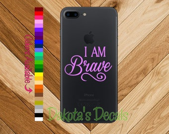 I Am Brave Phone Decal