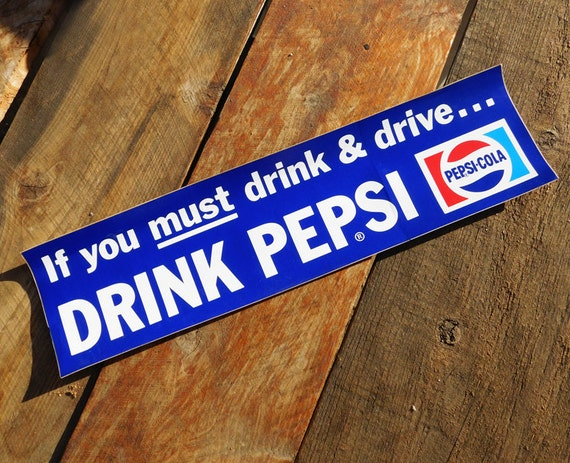 Vintage 70s if you must drink and drive drink pepsi cola bumper sticker from epicelectric on etsy studio