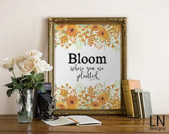 Instant 'Bloom where you are planted' Art Print Printable File Wall Art Home Decor Nursery Art Watercolor
