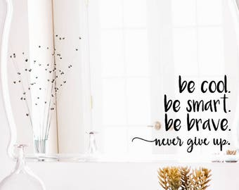 Be Cool Mirror Decal, Bathroom Wall Decal, Bathroom Decor,Decor, Window Cling, Mirror Decal, Cling, Personalized, Inspirational Quotes