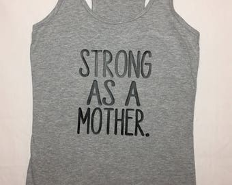 Strong As A Mother, Workout Tshirt, Workout Tank, Mother Shirt, Mom Shirt, Mom Life, Mom Boss, Fit Mom, Strong Mom, Boss Mom, Boss Lady,