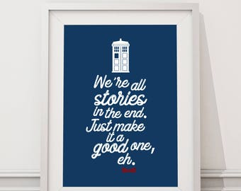 Doctor Who - We're all Stories in the End Quote Minimal Style Poster Print