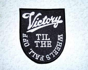 VICTORY Til The Wheels Fall Off Biker Vest Embroidered Patch motorcycle,closing, New for jacket, hat, vest