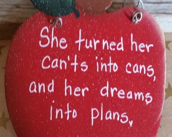 She Turned Her Can'ts into Cans, and her dreams into plans, Inspirational Teacher Apple sign