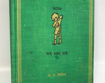 Winnie the pooh/ Vintage children's book/ now we are six/ a. A. Milne poetry/ green book/ Christopher Robin/ eyeore/ piglet/ rabbit/
