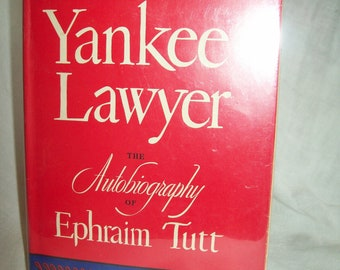 Yankee Lawyer, by Ephraim Tutt [Arthur Train]. Illustrated. 1st Edition, 1st Printing.