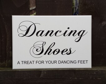 Wedding Sign,Plaque, Dancing Shoes, A Treat For Dancing Feet, Wedding Decor, Engagement Signs, Photo Props, Wedding Gift, Custom Plaque, 055