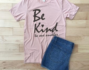 Be Kind T-shirt, Inspirational, Womens Shirt, Mothers Day gift, Feminist Tee, Best Friend, Women's Tshirt, Graphic Tees, RCTees