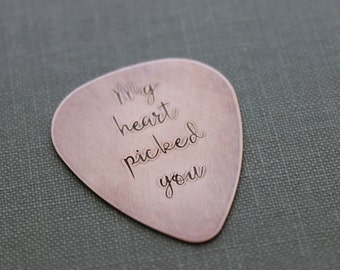 my heart picked you - Rustic copper Guitar Pick Hand Stamped plectrum - Playable -Inspirational - 24 gauge - Gift for Boyfriend - Husband