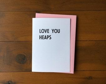 Love You Heaps - Letterpress Card