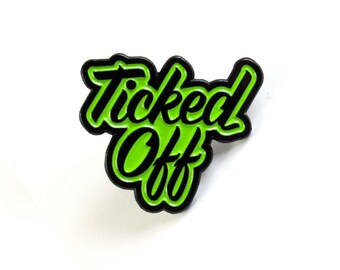 "Ticked Off Enamel Pin - 1"" Lyme Disease Awareness Lapel Pin"