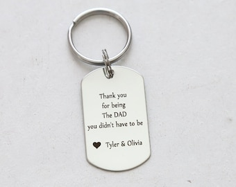 Step dad Gift - Stepdad fathers Day - Personalized Step dad Keychain - Bonus dad Gift - thank you for being the dad you didn't have to be